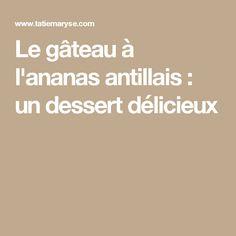 Le gâteau à l'ananas antillais : un dessert délicieux
