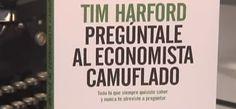 #TimHarford #ElEconomistaCamuflado #libros #economía De la #genialidad a la #apatía