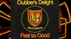Clubber's Delight - Feel So Good (Alici's Remix) | 90s EUROHOUSE