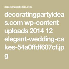 decoratingpartyideas.com wp-content uploads 2014 12 elegant-wedding-cakes-54a0ffdf607cf.jpg