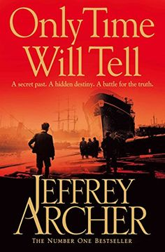 67eb31eee0fa Only Time Will Tell (The Clifton Chronicles series) eBook  Jeffrey Archer   Amazon