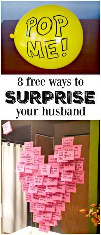 8 Free Ways to Surprise Your Husband! These are all amazing but I really love #6. I'm going to do one every Monday for the next 8 weeks!