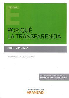 Por qué la transparencia / José Molina Molina ; prólogo, Jesús Lizcano Álvarez