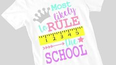 Most Likely to Rule the School Shirt Free Cut File by My Paper Craze