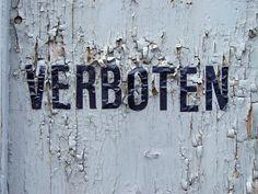 Verboten. My favorite German word.