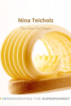 Nina Teicholz - The Great Fat Fiasco Saturated Fat, Ruin, Promotion, Retail, Shelves, Natural, Health, Food, Products
