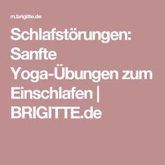 Schlafstörungen: Sanfte Yoga-Übungen zum Einschlafen | BRIGITTE.de