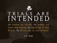 Trials are intended to make us think, to wean us from the world, to send us to the Bible, to drive us to our knees. Faith Quotes, Bible Quotes, Me Quotes, Biblical Quotes, Biblical Womanhood, Godly Quotes, Religious Quotes, Christian Life, Christian Quotes