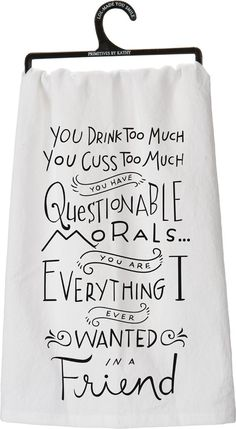Morals Tea Towel by Primitives by Kathy on Vinyl Crafts, Vinyl Projects, Craft Gifts, Diy Gifts, Flour Sack Towels, Flour Sacks, Cricut Creations, Silhouette Projects, Silhouette Cameo