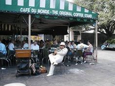 New Orleans  Cafe Du Monde...New Orleans without a visit here to eat  beignets and drink their cafe' au lait?  No way!