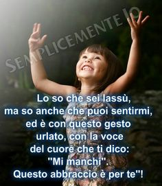 Mi manchi cuginetta mia. Se fossi qui sarebbe tutto diverso. Sarebbe stato meglio che scomparivo io. Non te lo meritavi. Love Is All, My Way, Food For Thought, Decir No, Einstein, Best Quotes, Quotations, Thoughts, Humor