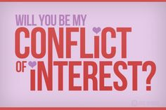 Will you be my conflict of interest?