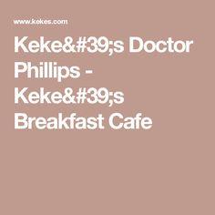 Keke's Doctor Phillips - Keke's Breakfast Cafe