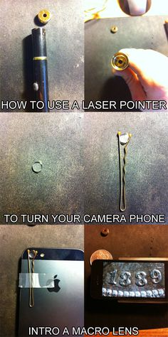 Cool life hacks including:  use-laser-pointer-to-turn-phone-into-macro-camera-life-hack