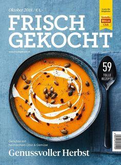 Frisch gekocht Magazin, Ausgabe Oktober 2018 Step By Step Instructions, October, Easy Meals, Cooking