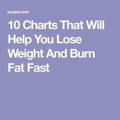 10 Charts That Will Help You Lose Weight And Burn Fat Fast