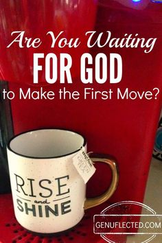 I'm all for waiting around for burning bushes, but what if God is waiting for us to make the first move?
