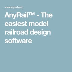 AnyRail™ - The easiest model railroad design software