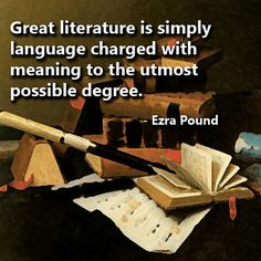 Great literature is simply language charged with meaning to the utmost possible degree. - Ezra Pound #RideThePen #WritingSkills