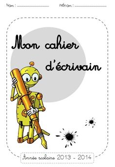 Le cahier d'écrivain - Chez maîtresse Ecline Ap French, French Class, School Organisation, French Resources, French Immersion, Word Study, Teaching French, Writing Workshop, Daily 5