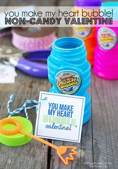 """Super cute! Non Candy Valentines using Bubbles -- with free printable! """"You Make My Heart Bubble, Valentine!"""""""
