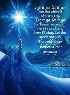 """""""Let It Go!"""" These words are perfect for Fighting MS. Read them carefully. They give you a great perspective! """"FROZEN"""". Love the movie!"""