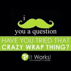 Wanting to become a distributor? Message me on how to start for free! or shop jenswrapaganza.myitworks.com