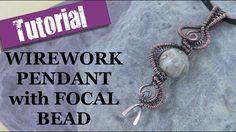 Wirework Pendant with Focal Bead - Wire Wrapping Tutorial