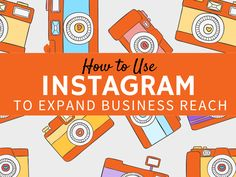 How to Use Instagram to Expand Reach