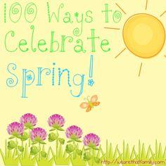 100 ways to celebrate spring!