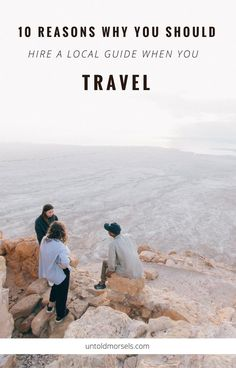 Travel - 10 reasons to hire a local guide