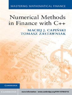 """~** [PDF] Numerical Methods In Finance With C Mastering Mathematical Finance Livre Télécharger GRATUIT ~** """"* [PDF] Numerical Methods In Finance With C Mastering Mathematical Finance *"""" , """"*READ ONLINE Ebook NUMERICAL METHODS IN FINANCE WITH C MASTERING MATHEMATICAL FINANCE *"""""""