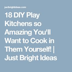 If your little girl or boy loves to cook check out these DIY play kitchens that don't cost a lot but will provide hours of fun and laughter! Diy Play Kitchen, Play Kitchens, Bright Ideas, Laughter, Cooking, Amazing, Furniture, Kitchen, Mini Kitchen