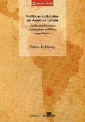 Políticas culturales en América Latina / Edwin R. Harvey http://absysnetweb.bbtk.ull.es/cgi-bin/abnetopac?ACC=DOSEARCH&xsqf99=508765.