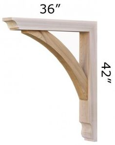 "Wooden Bracket 10T1  36"" projection, 42"" height  265.00  thickness 5 1/2"", brace thickness 3v1/2"""