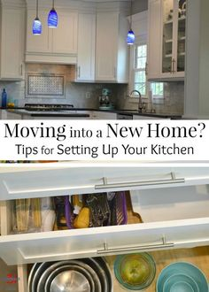 Tips on how to set up your kitchen if you're moving into a new home from a mom that has moved into and organized over 20 homes and kitchens.   relocation   new home   new kitchen
