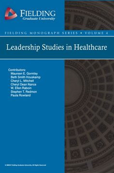 Fourth Fielding Monograph Published: Leadership Studies in Healthcare