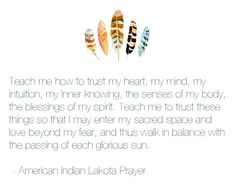 Native American Prayers, Native American Wisdom, Think Happy Thoughts, Deep Thoughts, Peace Quotes, Quotes To Live By, Tiny Buddha, Spiritual Inspiration, Some Words