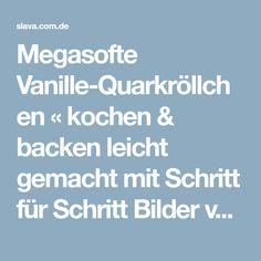 Megasofte Vanille-Quarkröllchen « kochen & backen leicht gemacht mit Schritt für Schritt Bilder von & mit Slava