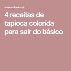 4 receitas de tapioca colorida para sair do básico