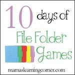 10 Days of File Folder Games from Mama's Learning Corner
