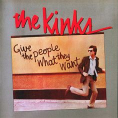 """The Kinks - """"Give the People What They Want"""" 1982"""