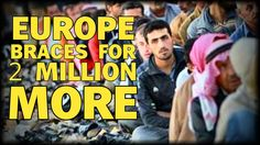 EUROPE BRACES FOR 2 MILLION MORE