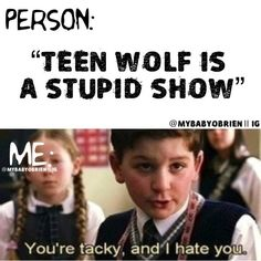Everyday telling literally every single person bc no one appreciates how amazing Teen Wolf truly is and that it is nothing like Twilight!!!!