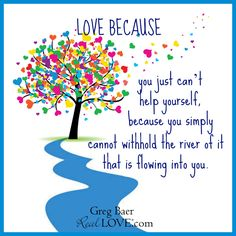 Don't love because you should. Love because you just can't help yourself. Click this pin to find Real Love for yourself and watch as that love spreads to everyone in your life.