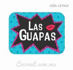 """Letrero para fiestas """"Las guapas"""""""