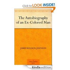 Amazon.com: The Autobiography of an Ex-Colored Man eBook: James Weldon Johnson: Kindle Store