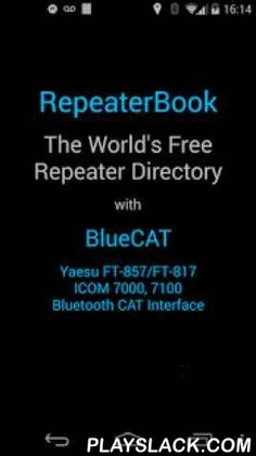 RepeaterBook  Android App - playslack.com ,  RepeaterBook - The World's Free Repeater Directory App*** Now includes over 35 countries ***Powered by the popular community database of RepeaterBook.com andsoftware of ZBM2.com RepeaterBook enables every Ham to easily find repeaters across the the World! - USA, Canada, Mexico and over 35 other countries, for free and without a network connection using the RepeaterBook Directory.• No network connection required.• Use network, GPS or a grid square…