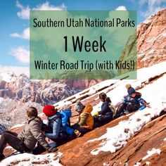Southern Utah National Parks with Kids: One Week Winter Road Trip   Local Passport Family