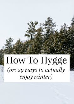 "Hygge (Or: 29 Ways To Actually Enjoy Winter) // 'Hygge' is the Danish concept of ""coziness.""// 'Hygge' is the Danish concept of ""coziness. Winter Fun, Winter Christmas, Winter Ideas, Winter Tips, Winter Scenery, Winter Holidays, Konmari, Minimalistic Lifestyle, Cosy Living"